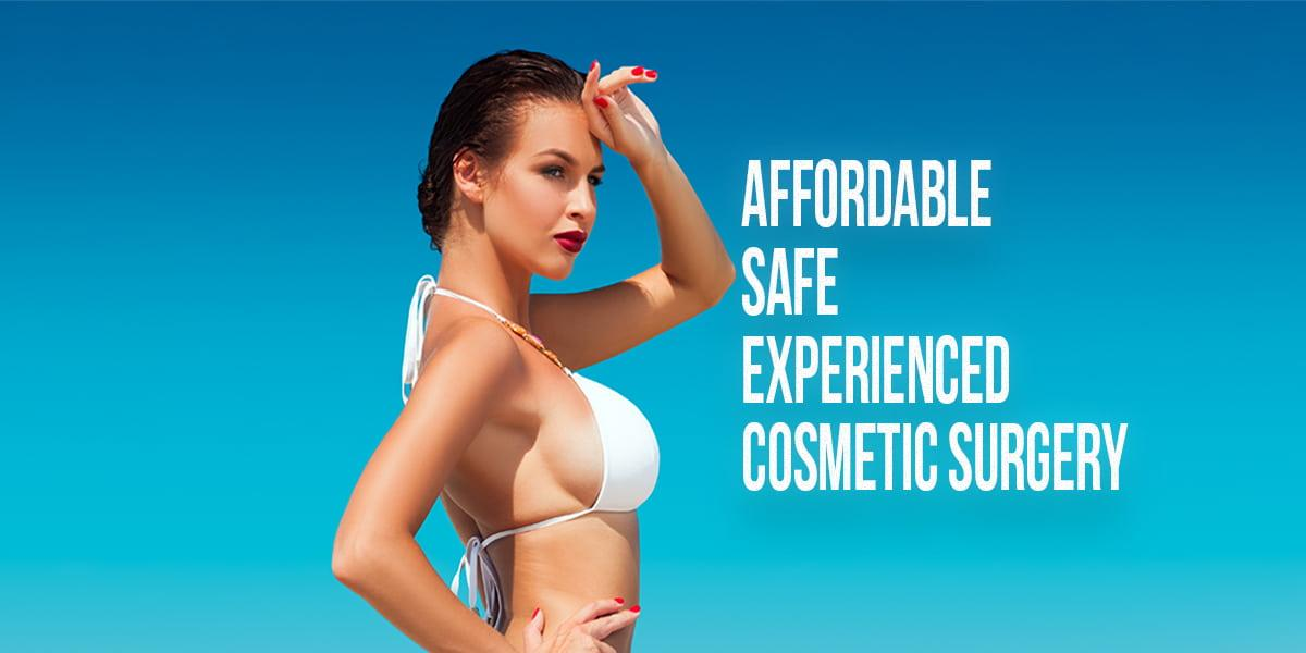 Affordable Safe Experienced Cosmetic Surgery